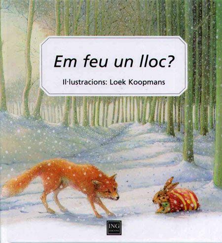 TÍTOL: Em feu un lloc? AUTOR: Loek KOOPMANS. EDITORIAL: ING. Aquest conte ens explica la història de sis animalets del bosc que cerquen un lloc per arrecerar-se del fred. Amb imatges senzilles ens parla de l'amistat, la solidaritat i el saber compartir. Es tracta d'un conte per a nenes i nens de les primeres edats, amb cadència rítmica i frases repetitives.