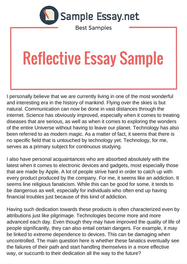 examples of reflection essays A reflective essay is a type of essay that is widely used in the academic environment since reflection essays may be complex and intellectually challenging, they are.