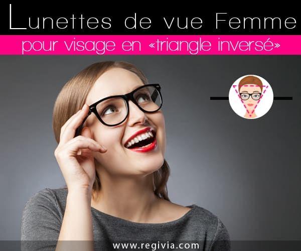 Quelles paires et montures de lunettes de vue choisir quand on a un visage triangulaire : triangle bas, inversé ou coeur ? Conseils lunettes pour femmes.