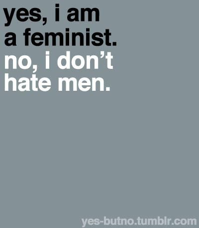 I may mistrust men due to the huge amount of misogynists I've known, but I still don't hate men. And if you sincerely prove that you're my friend, I will trust you.