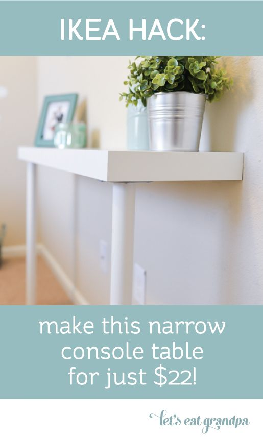 Simple IKEA Hack: make this narrow console table for just $22! Pinned more than 1000 times!