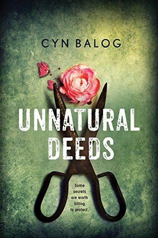 Unnatural Deeds by Cyn Balog   Expected publication: November 1st 2016 by Sourcebooks Fire