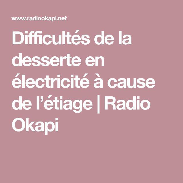 Difficultés de la desserte en électricité à cause de l'étiage | Radio Okapi