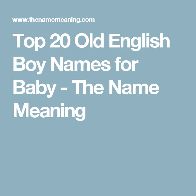 Top 20 Old English Boy Names for Baby - The Name Meaning