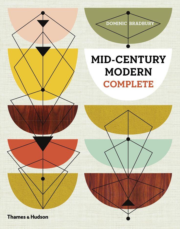 Mid-Century Modern Complete: Amazon.co.uk: Dominic Bradbury: 9780500517277: Books