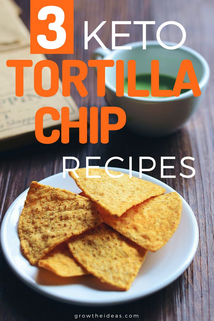 3 Keto Low-Carb Tortilla Chip Recipes: Get Your Chip Fix In A Snap!