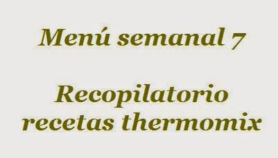 Recopilatorio de recetas : Menú semanal 7 con thermomix (9 enero 2015)