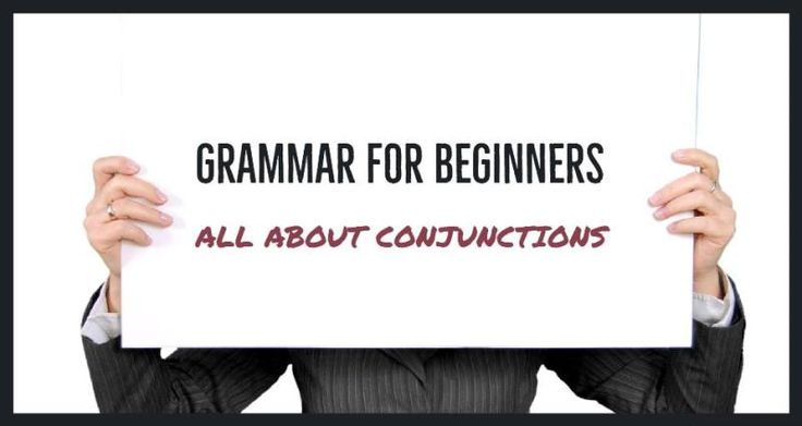 Grammar For Beginners: All About Conjunctions - Writers Write