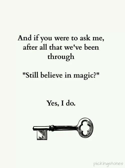 "Going to try and talk nick into this as a tattoo ""Still believe in magic?""  ""Of course I do."""