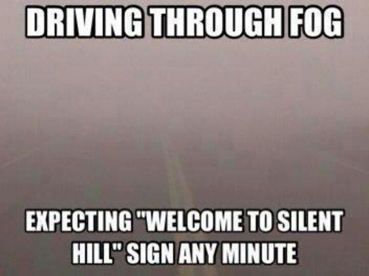 So true. Silent Hill