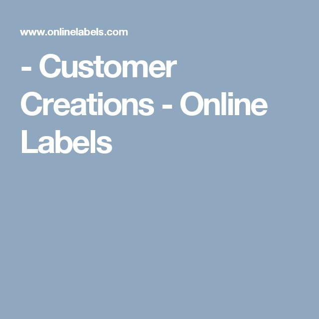 - Customer Creations - Online Labels