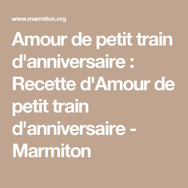 Amour de petit train d'anniversaire : Recette d'Amour de petit train d'anniversaire - Marmiton