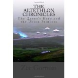 The Altethlon Chronicles: The Queen's Hero and the Ubion Princess (Paperback)By Zee Gorman