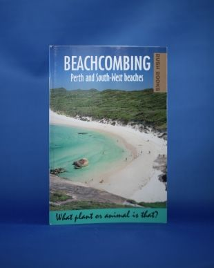 Beachcombing Perth and South West Beaches. A Bibbulmun Track beachcombers guide for walking the South coast beaches.