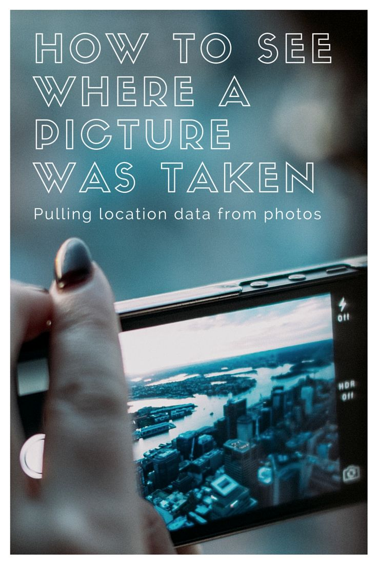How To Pull Location Data From Photos To See Where  A Picture Was Taken.