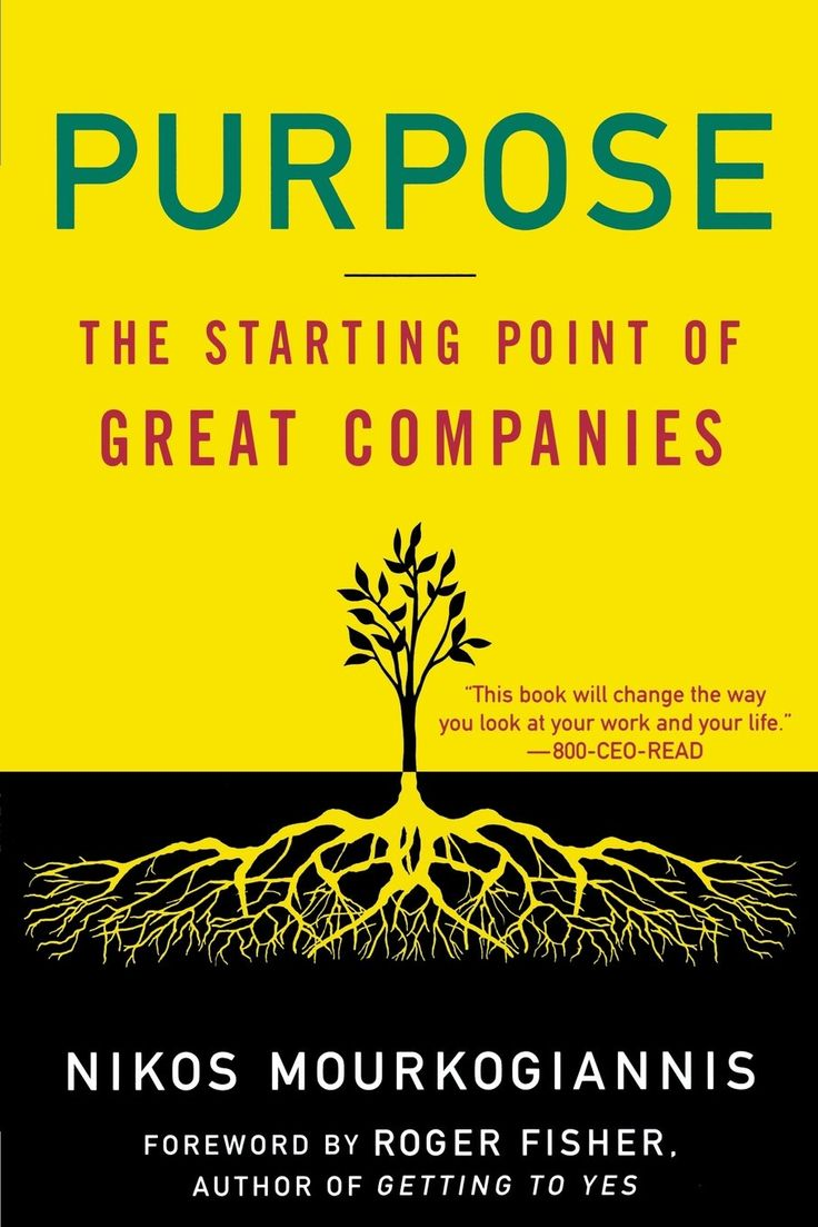 Purpose: The Starting Point of Great Companies: Nikos Mourkogiannis, Roger Fisher: 9780230605305: Amazon.com: Books
