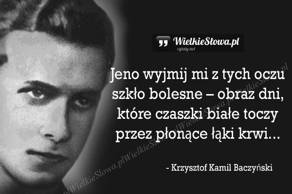 Jeno wyjmij mi z tych oczu... #Baczyński-Krzysztof-Kamil,  #Czas-i-przemijanie, #Walka, #Wojna-i-pokój