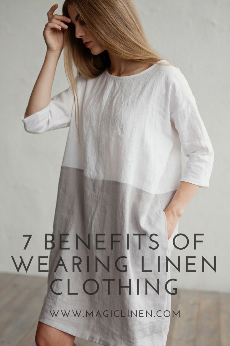 7 Benefits Of Wearing Linen Clothing Womens Linen Clothing Linen Clothes Linen Fashion