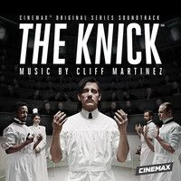 """Cliff Martinez - """"Son Of Placenta Previa"""" (from THE KNICK ost) by Milan Records / Great score for the new great series The Knick directed by Steven Soderbergh"""