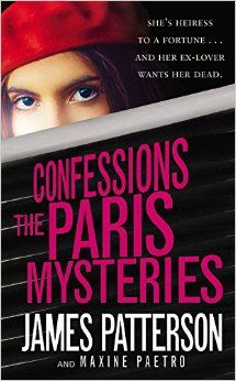 Confessions: the Paris Mysteries - James Patterson & Maxine Paetro: