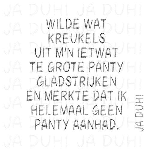 Ietwat te grote panty. Ja Duh! #humor #tekst #vrouw #quote