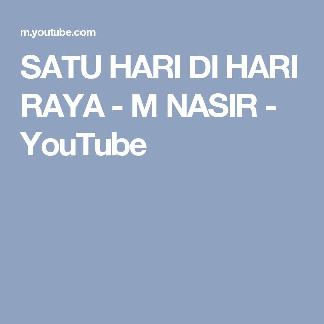 SATU HARI DI HARI RAYA - M NASIR - YouTube