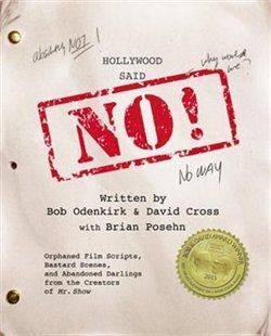 Attn Breaking Bad Fans: check out the co-author of....Hollywood Said No!: Orphaned Film Scripts, Bastard Scenes, And Abandoned Darlings From The Creators Of Mr. Show Book by David Cross and Bob Odenkirk.