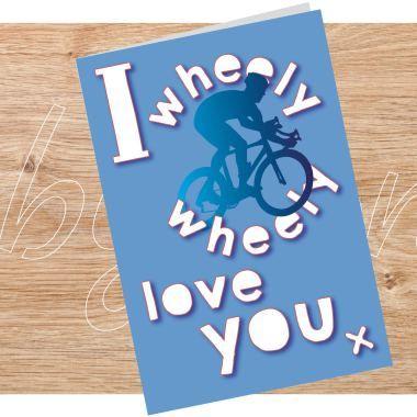 I wheely wheely love you cardbluefl