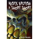 Nasty, Brutish & Short Short (Kindle Edition)By David Michael