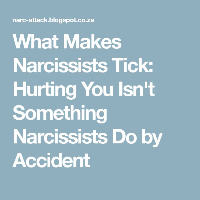 What Makes Narcissists Tick: Hurting You Isn't Something Narcissists Do by Accident