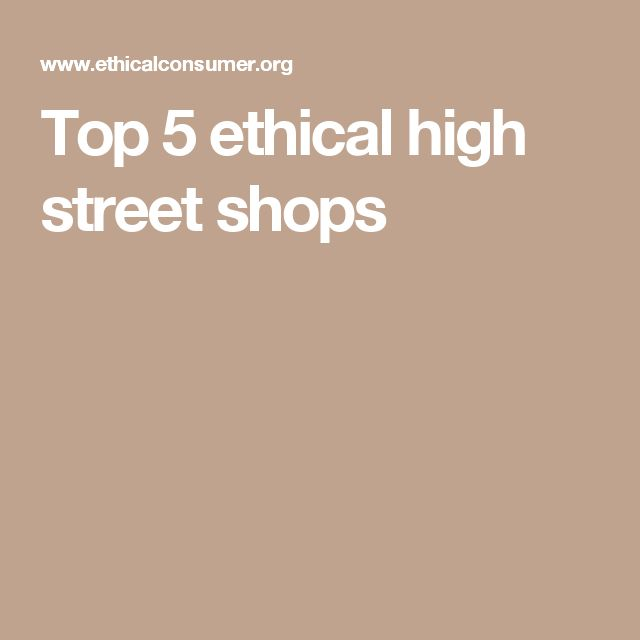Top 5 ethical high street shops