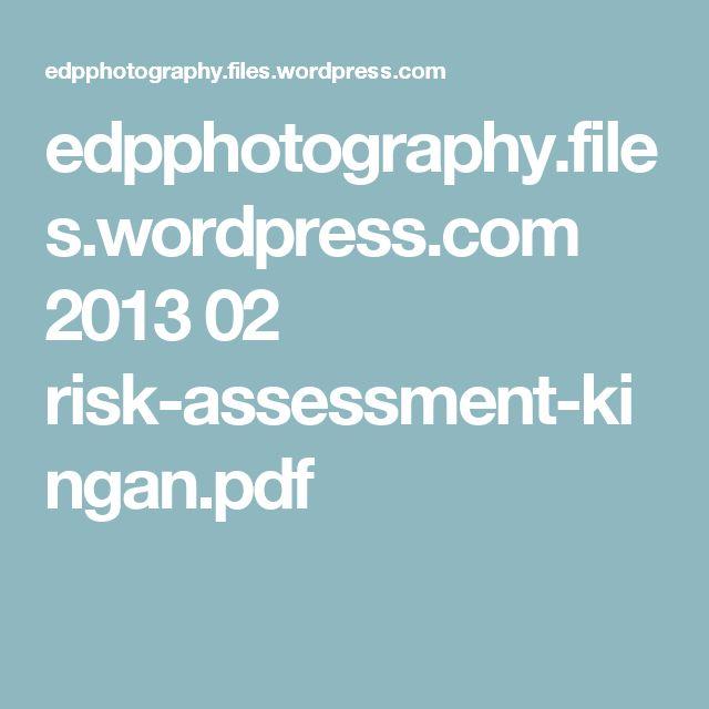 edpphotography.files.wordpress.com 2013 02 risk-assessment-kingan.pdf