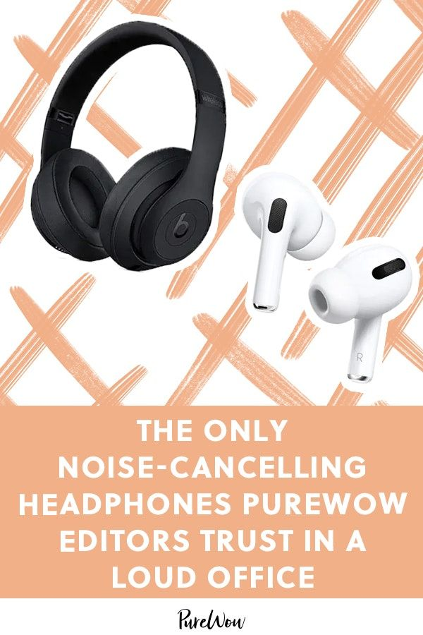 The Only Noise Canceling Headphones Purewow Editors Trust In A Loud Office Noise Cancelling Headphones Noise Cancelling Headphones