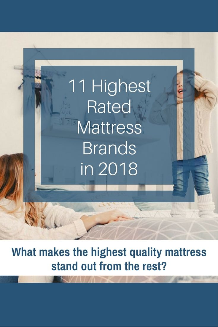 We Rated The Best Mattress Brands In 2018 See Diffe Types Sleeper Position Age Medical Conditions And Specific Needs Full Reviews Of Mattresses