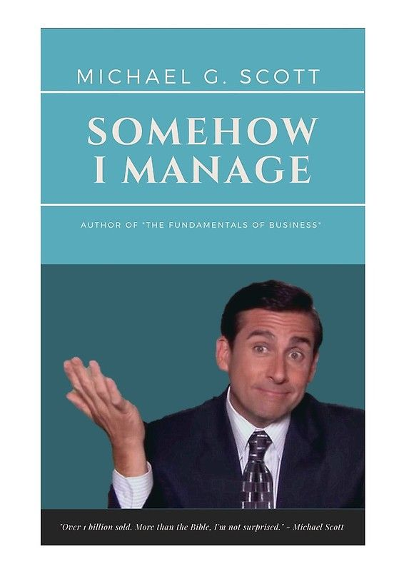 MICHAEL G. SCOTT - SOMEHOW I MANAGE   Spiral Notebook   Somehow i ...