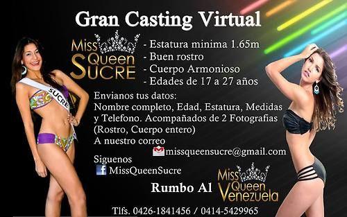 Gran casting virtual para TODAS LAS CHICAS DEL ESTADO SUCRE:  Rumbo al Miss Queen Venezuela 2015  A la dirección de correo: missqueensucre@gmail.com Contactos: 0426-1841456 o 0414-5429965