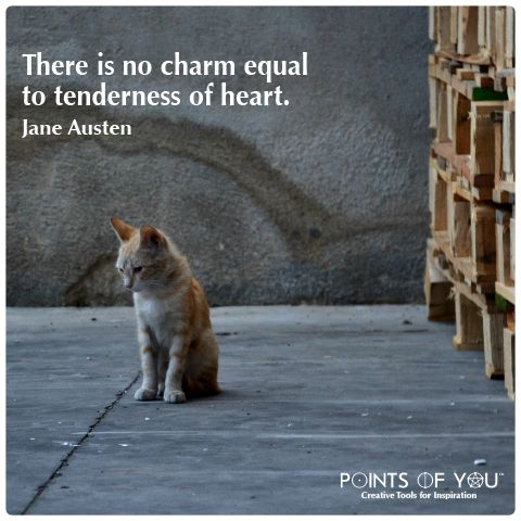 there is no charm equal to tenderness of heart