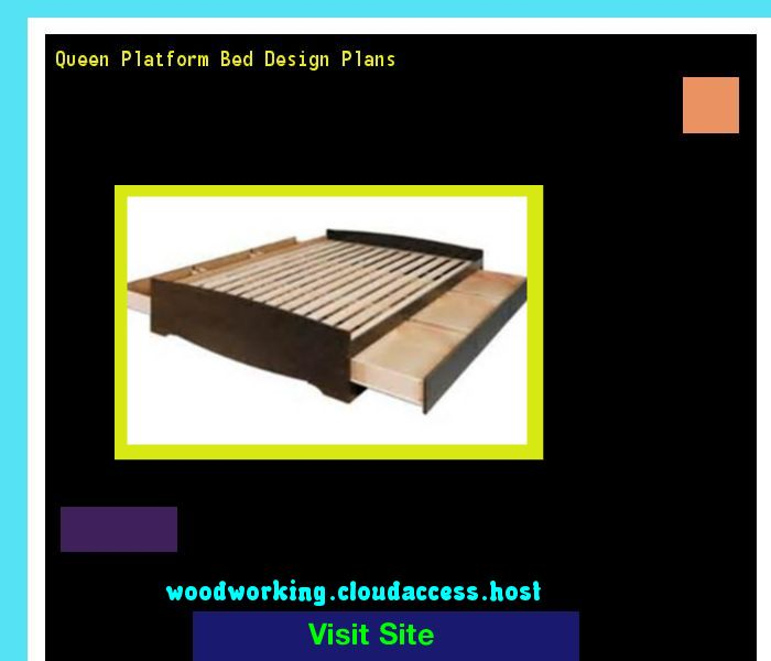 Queen Platform Bed Design Plans 065250 - Woodworking Plans and Projects!