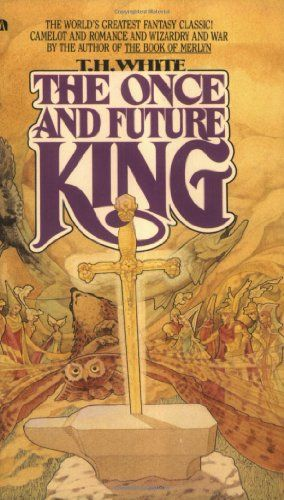 an analysis of the once and future king a novel by t h white about the legend of king arthur The paperback of the the once and future king by t h white at from a novel what was once as stiff t h white wrote this story of king arthur for.