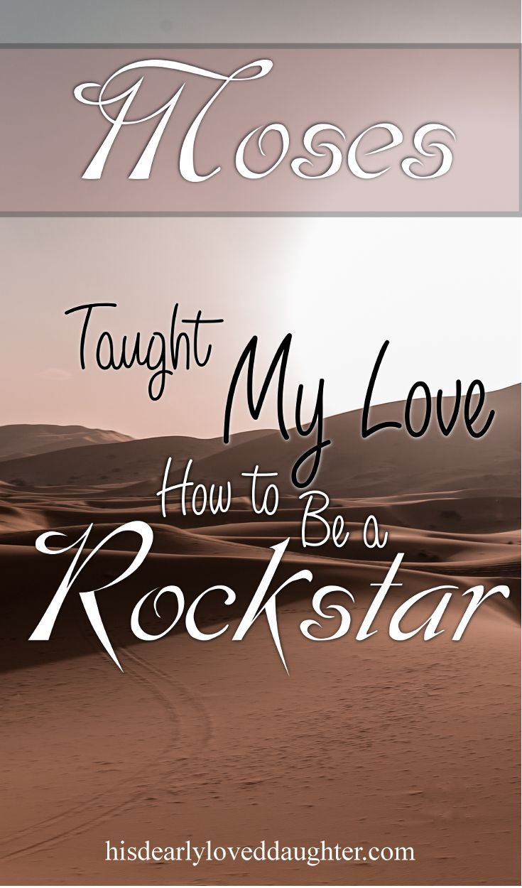 Moses Taught my love how to be a Rockstar #HisDearlyLovedDaughter #Moses #BibleStudy