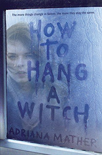 14 books about witches to read for Halloween this year, including How to Hang a Witch by Adriana Mather.