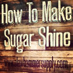 Sugar shine recipe is definitely fast and cheap to make. Sugar Shine Ingredients 8 Pounds Sugar,1 Pound Of Raisins 5.5 Gallons Water,2 Packets Wine Yeast