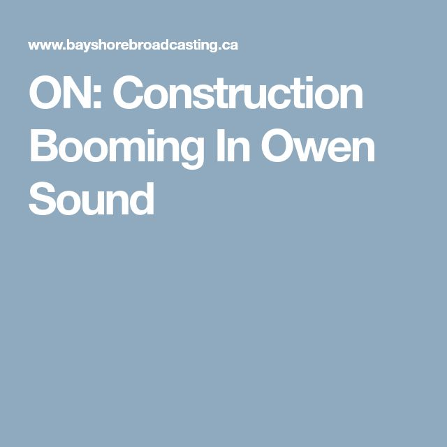 ON: Construction Booming In Owen Sound