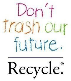 Recycle.....