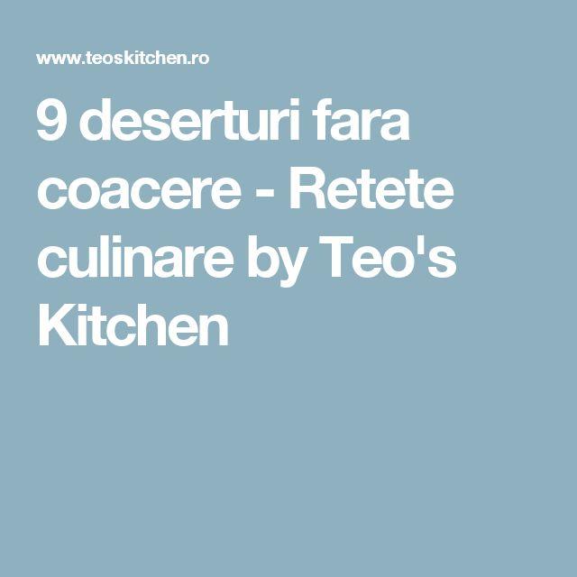 9 deserturi fara coacere - Retete culinare by Teo's Kitchen