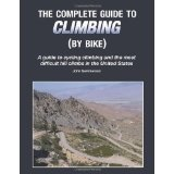 The Complete Guide to Climbing (By Bike) (Perfect Paperback)By John Summerson