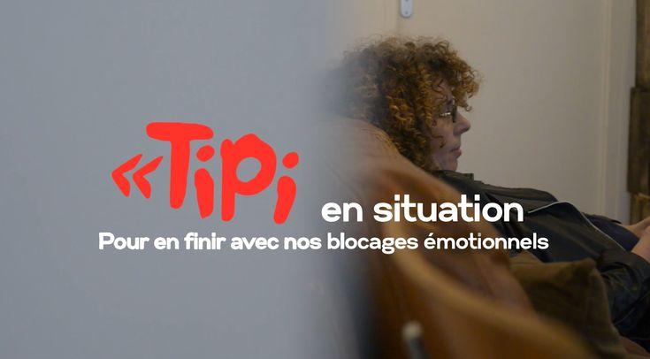 TIPI EN SITUATION (Pour en finir avec nos blocages émotionnels - vidéo o...