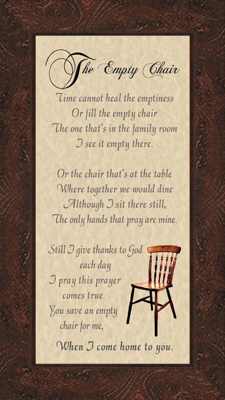 The Empty Chair poem Grandma's rocking chair,the babies that she would rock,we still have the chair & I'm sure she still rocks the babies she never got to hold..