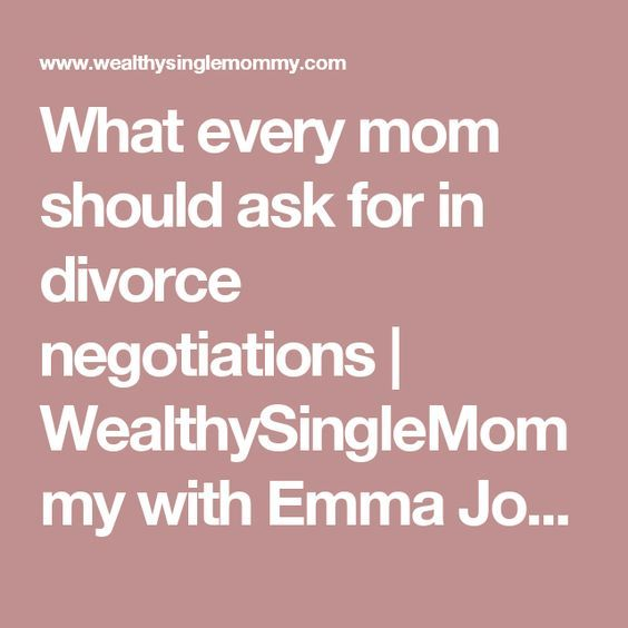 What every mom should ask for in divorce negotiations | WealthySingleMommy with Emma Johnson