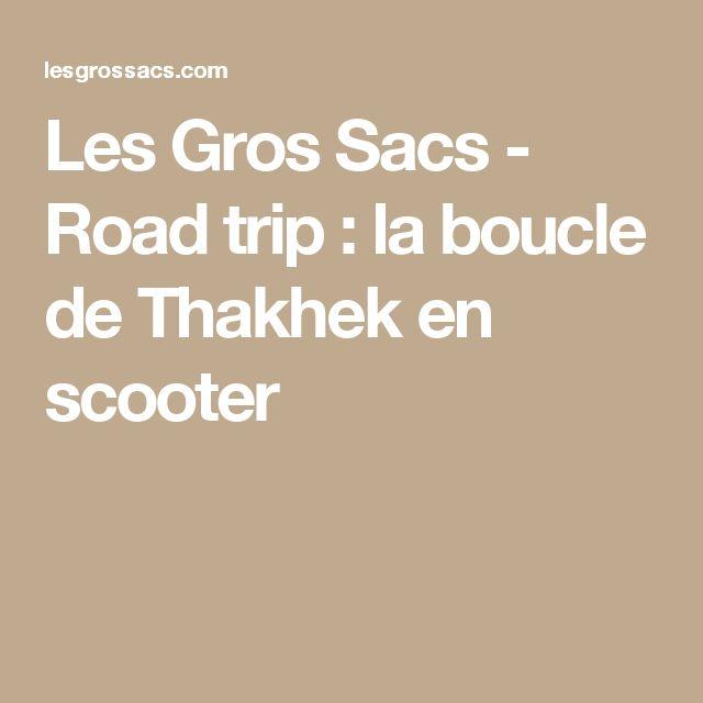 Les Gros Sacs - Road trip : la boucle de Thakhek en scooter